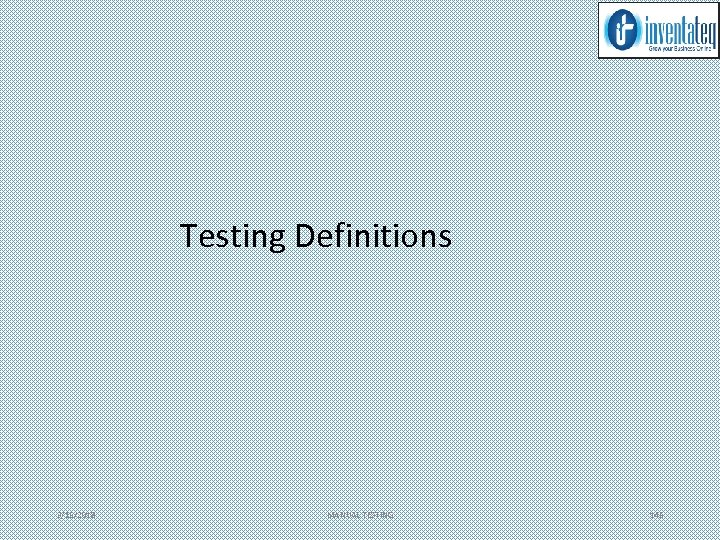 Testing Definitions 3/15/2018 MANUAL TESTING 145
