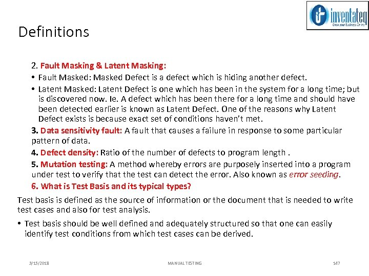 Definitions 2. Fault Masking & Latent Masking: • Fault Masked: Masked Defect is a