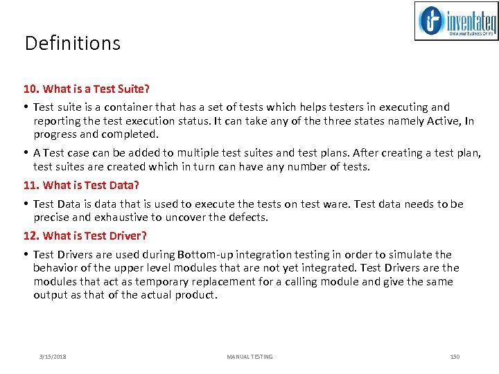 Definitions 10. What is a Test Suite? • Test suite is a container that