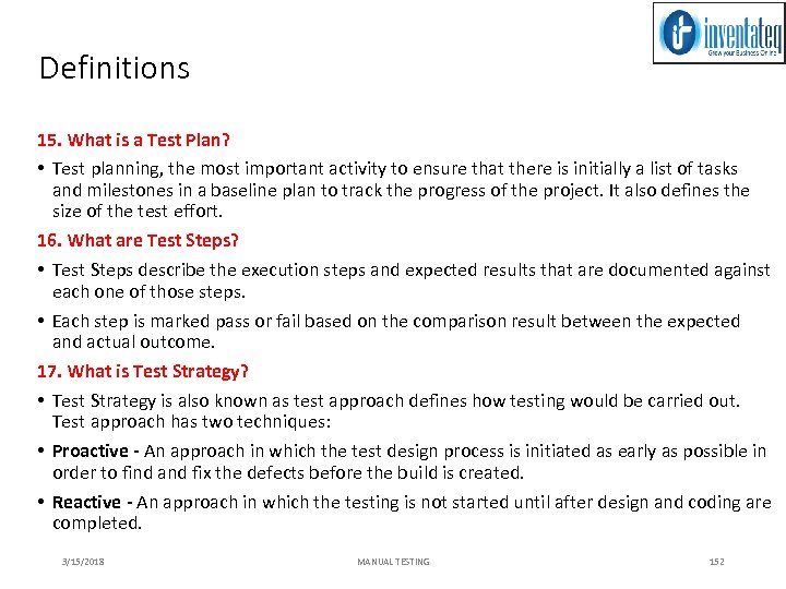 Definitions 15. What is a Test Plan? • Test planning, the most important activity