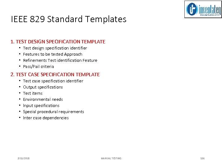IEEE 829 Standard Templates 1. TEST DESIGN SPECIFICATION TEMPLATE • • Test design specification