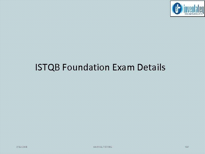 ISTQB Foundation Exam Details 3/15/2018 MANUAL TESTING 160