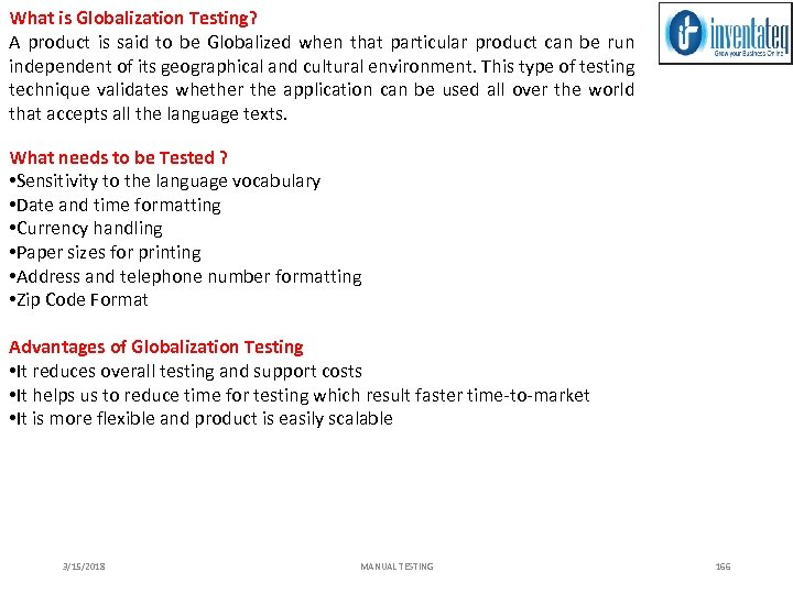 What is Globalization Testing? A product is said to be Globalized when that particular