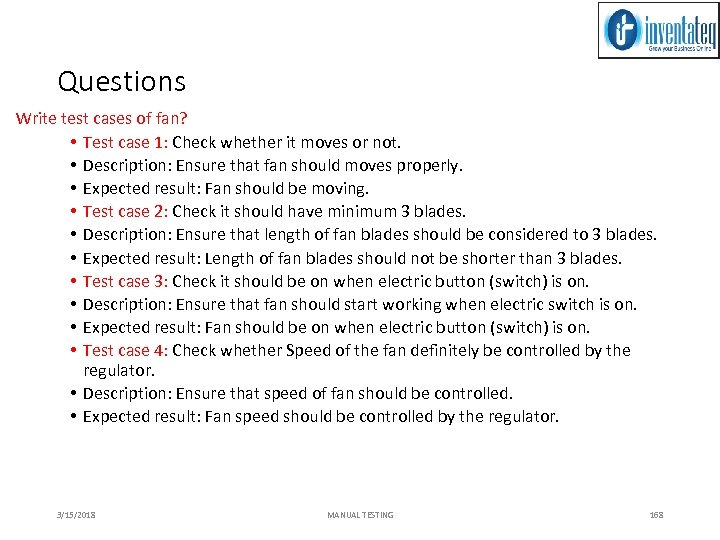 Questions Write test cases of fan? • Test case 1: Check whether it moves