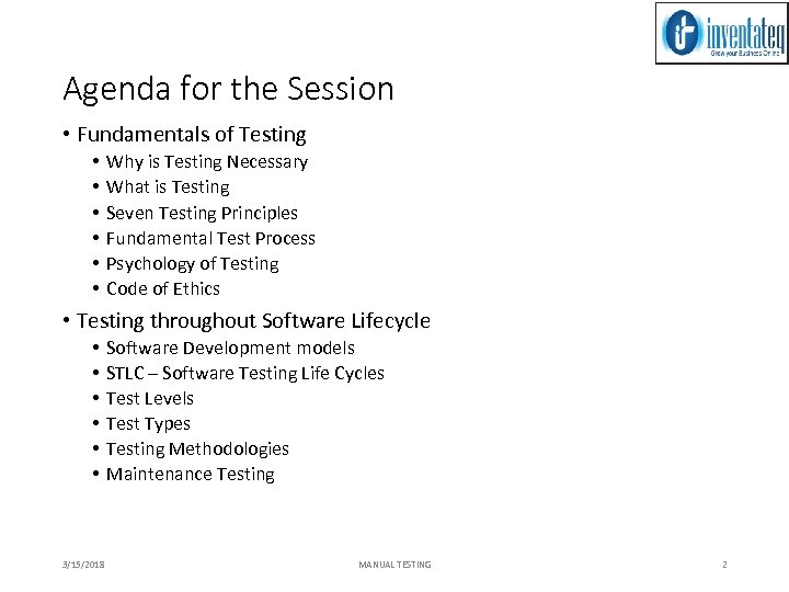 Agenda for the Session • Fundamentals of Testing • • • Why is Testing
