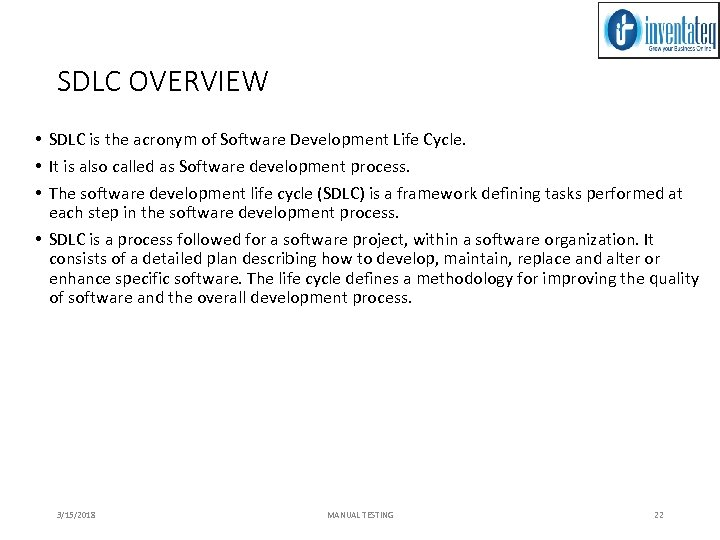 SDLC OVERVIEW • SDLC is the acronym of Software Development Life Cycle. • It
