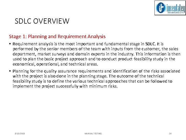 SDLC OVERVIEW Stage 1: Planning and Requirement Analysis • Requirement analysis is the most