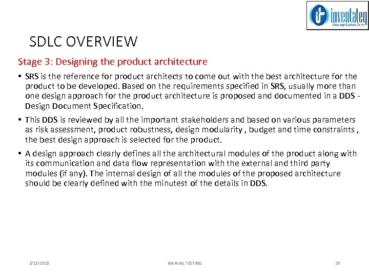 SDLC OVERVIEW Stage 3: Designing the product architecture • SRS is the reference for