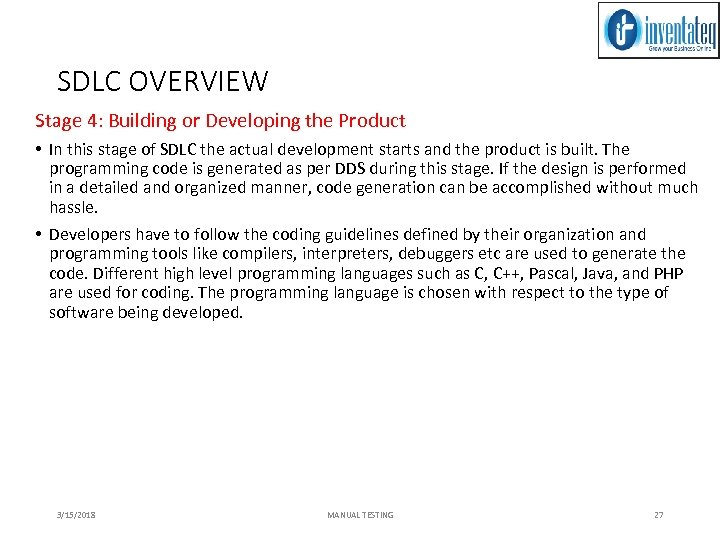 SDLC OVERVIEW Stage 4: Building or Developing the Product • In this stage of