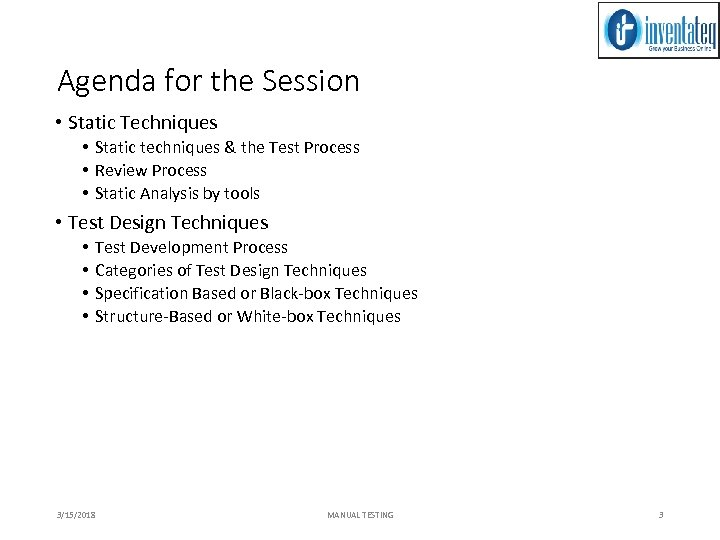 Agenda for the Session • Static Techniques • Static techniques & the Test Process
