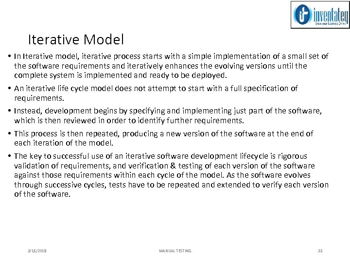 Iterative Model • In Iterative model, iterative process starts with a simplementation of a