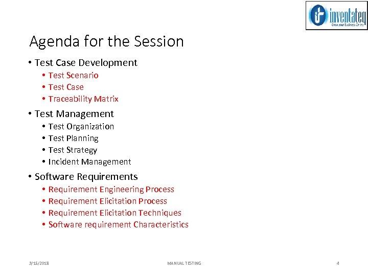 Agenda for the Session • Test Case Development • Test Scenario • Test Case