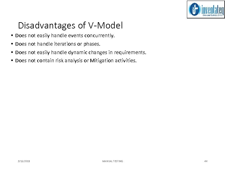 Disadvantages of V-Model • • Does not easily handle events concurrently. Does not handle