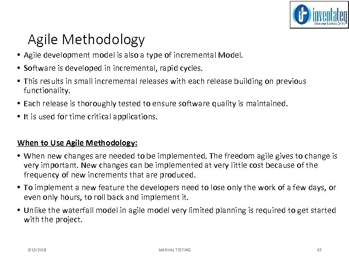 Agile Methodology • Agile development model is also a type of incremental Model. •