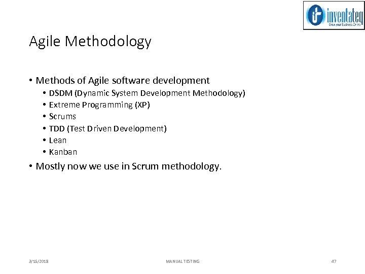 Agile Methodology • Methods of Agile software development • • • DSDM (Dynamic System