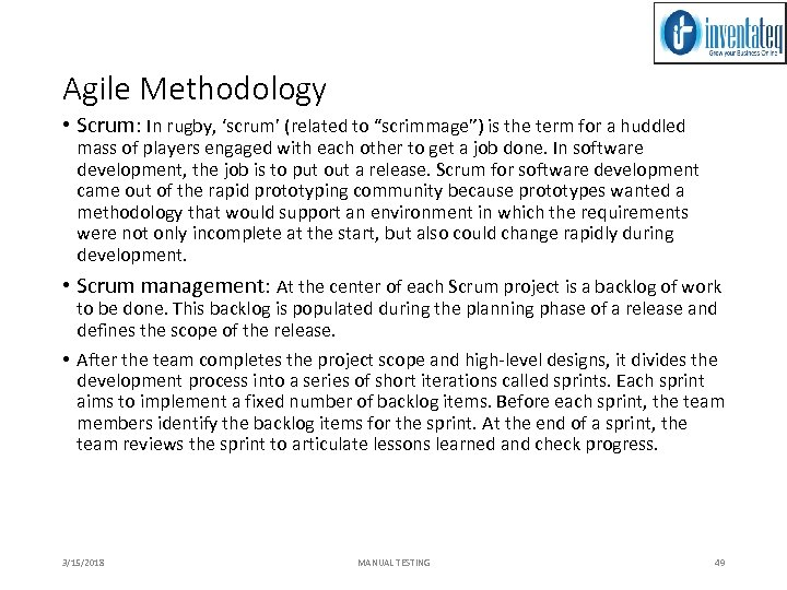 """Agile Methodology • Scrum: In rugby, 'scrum' (related to """"scrimmage"""") is the term for"""