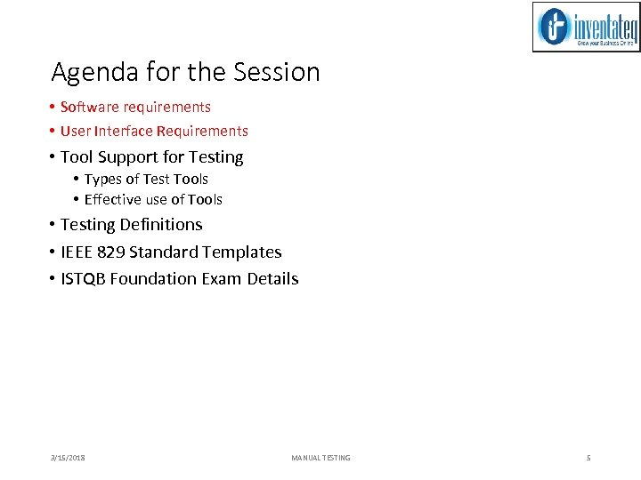 Agenda for the Session • Software requirements • User Interface Requirements • Tool Support