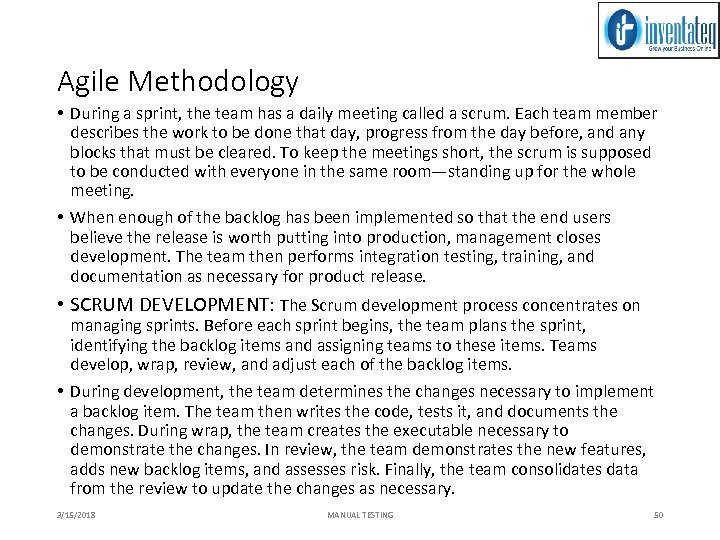 Agile Methodology • During a sprint, the team has a daily meeting called a