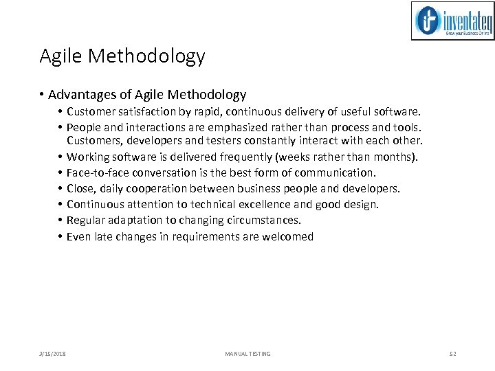 Agile Methodology • Advantages of Agile Methodology • Customer satisfaction by rapid, continuous delivery