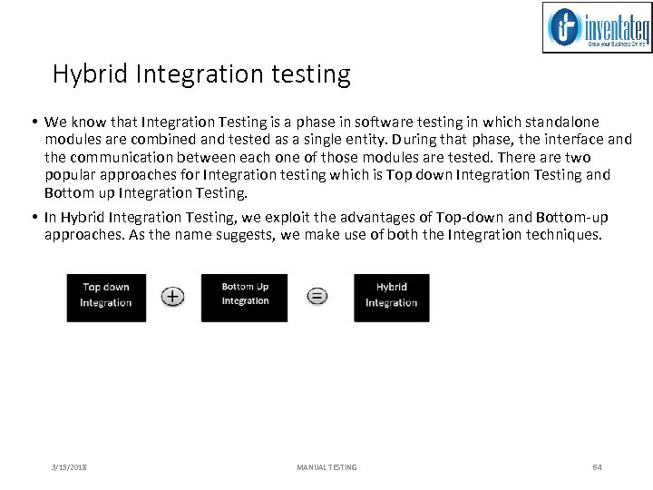 Hybrid Integration testing • We know that Integration Testing is a phase in software