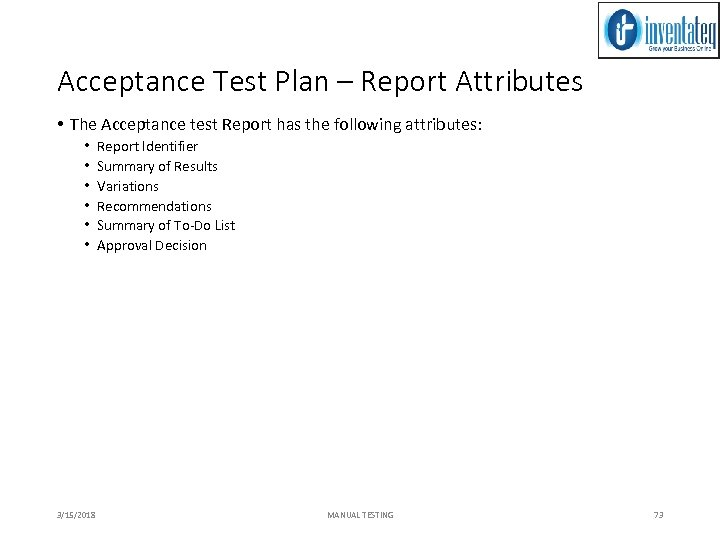 Acceptance Test Plan – Report Attributes • The Acceptance test Report has the following