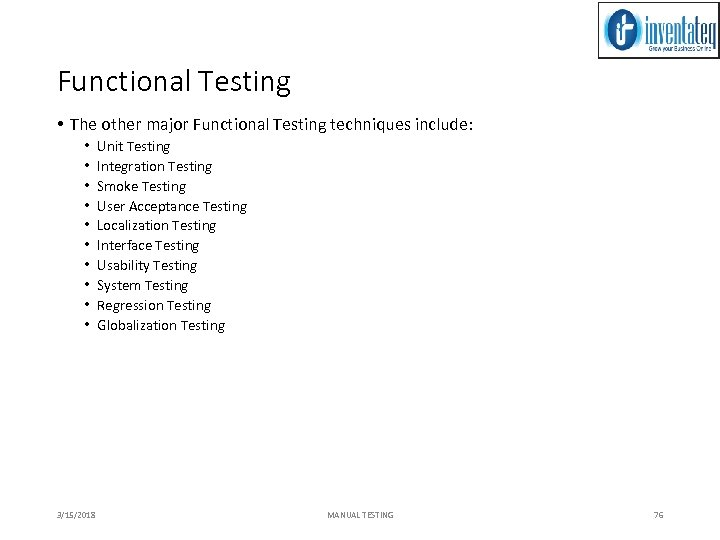 Functional Testing • The other major Functional Testing techniques include: • • • 3/15/2018