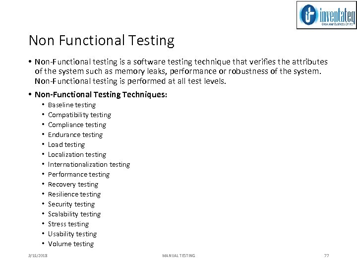 Non Functional Testing • Non-Functional testing is a software testing technique that verifies the