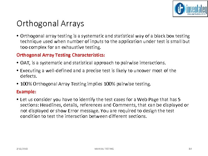 Orthogonal Arrays • Orthogonal array testing is a systematic and statistical way of a