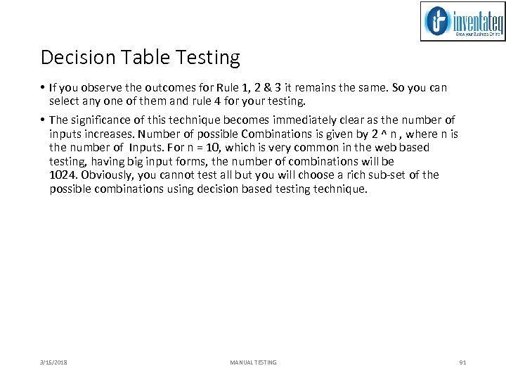 Decision Table Testing • If you observe the outcomes for Rule 1, 2 &