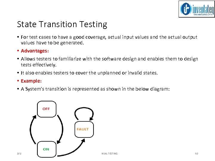 State Transition Testing • For test cases to have a good coverage, actual input