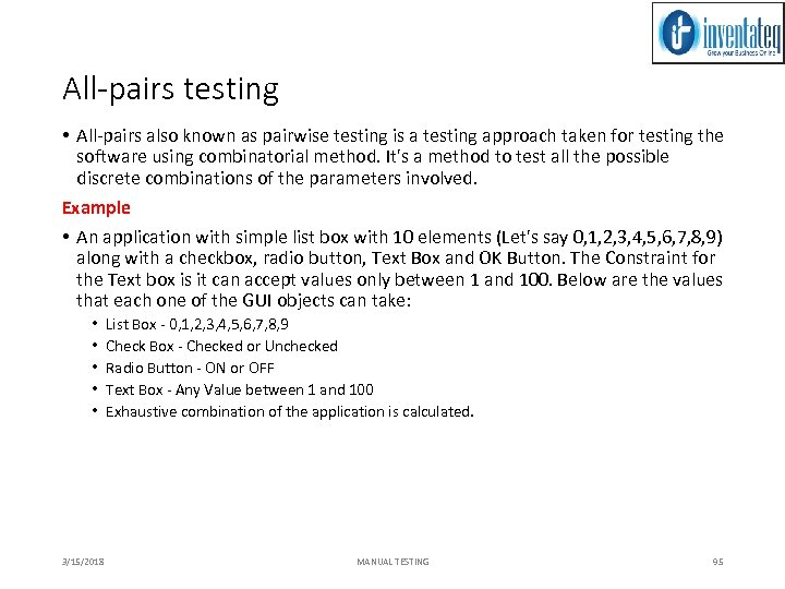 All-pairs testing • All-pairs also known as pairwise testing is a testing approach taken