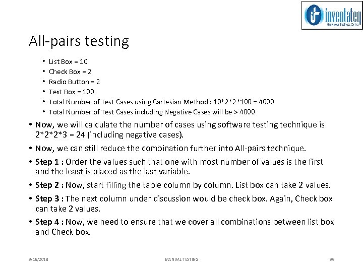 All-pairs testing • • • List Box = 10 Check Box = 2 Radio