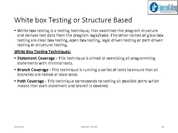 White box Testing or Structure Based • White box testing is a testing technique,