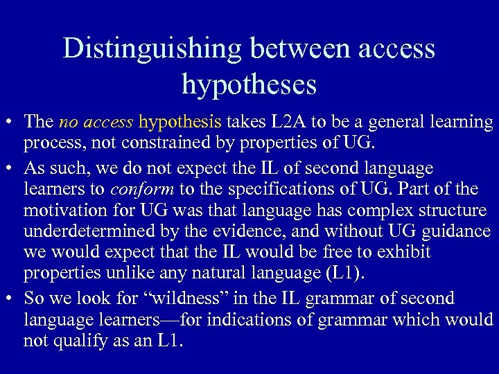 Distinguishing between access hypotheses • The no access hypothesis takes L 2 A to