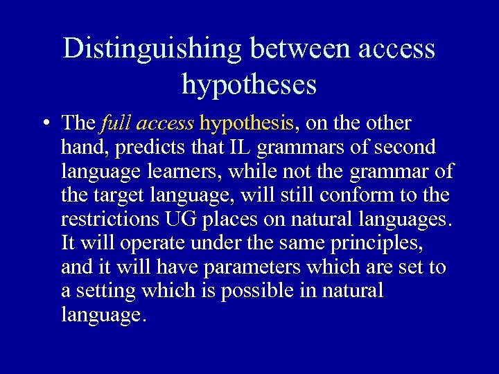 Distinguishing between access hypotheses • The full access hypothesis, on the other hand, predicts