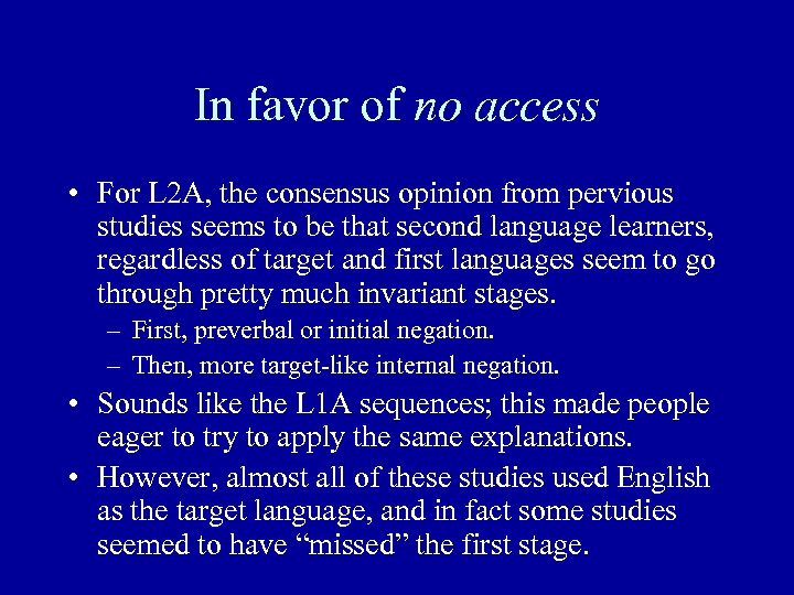 In favor of no access • For L 2 A, the consensus opinion from