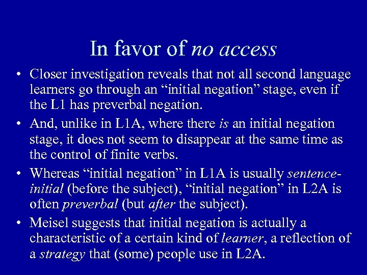 In favor of no access • Closer investigation reveals that not all second language