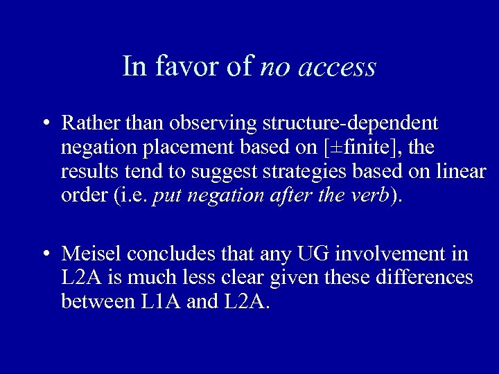 In favor of no access • Rather than observing structure-dependent negation placement based on