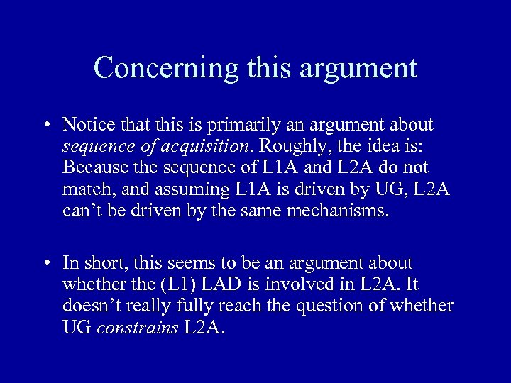 Concerning this argument • Notice that this is primarily an argument about sequence of