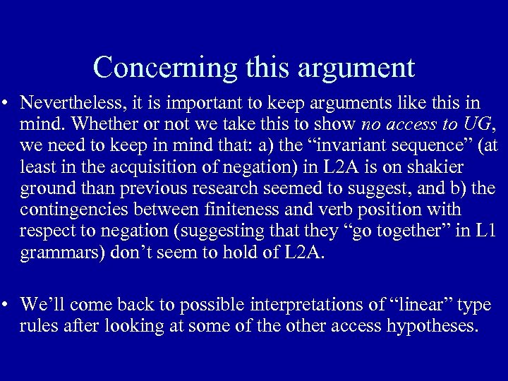 Concerning this argument • Nevertheless, it is important to keep arguments like this in