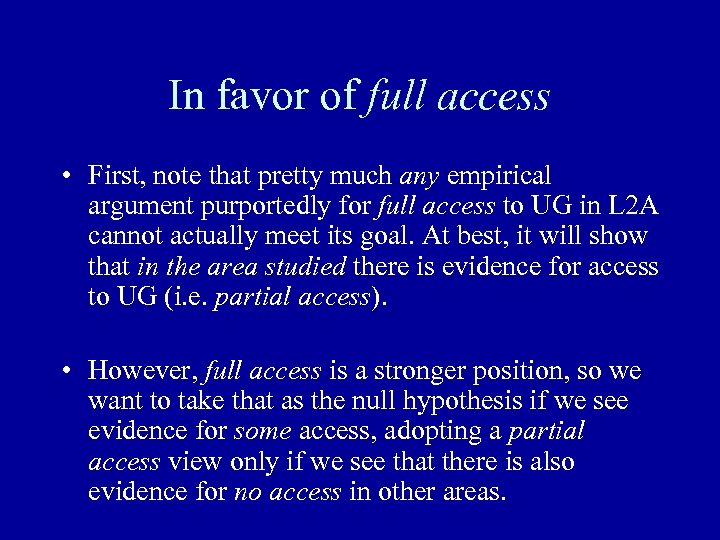 In favor of full access • First, note that pretty much any empirical argument