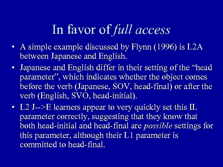 In favor of full access • A simple example discussed by Flynn (1996) is