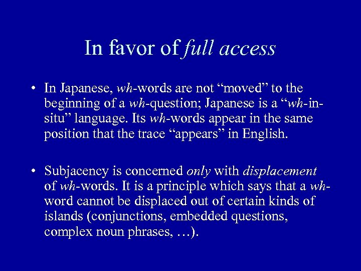 """In favor of full access • In Japanese, wh-words are not """"moved"""" to the"""
