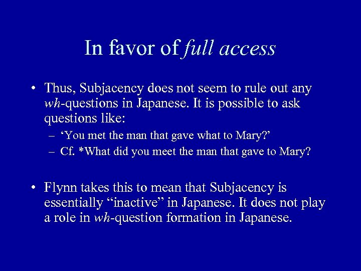 In favor of full access • Thus, Subjacency does not seem to rule out