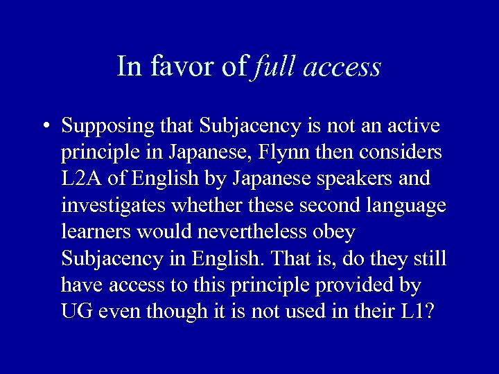 In favor of full access • Supposing that Subjacency is not an active principle