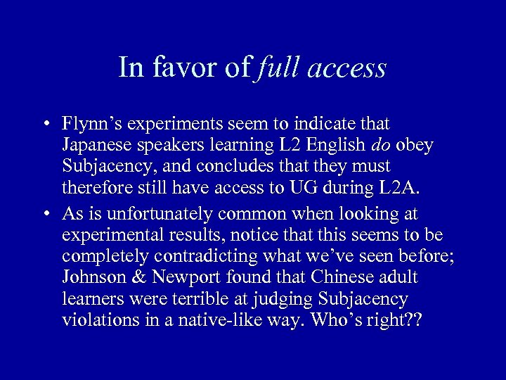 In favor of full access • Flynn's experiments seem to indicate that Japanese speakers