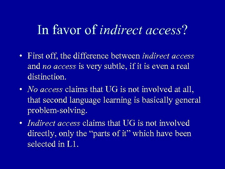 In favor of indirect access? • First off, the difference between indirect access and
