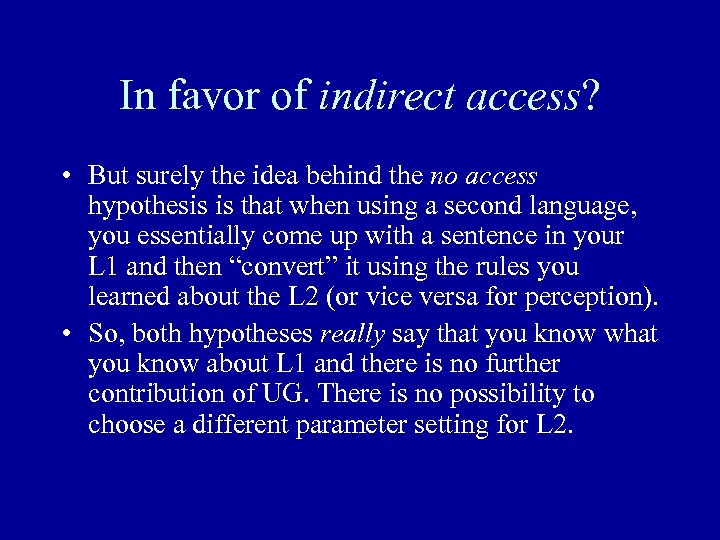 In favor of indirect access? • But surely the idea behind the no access