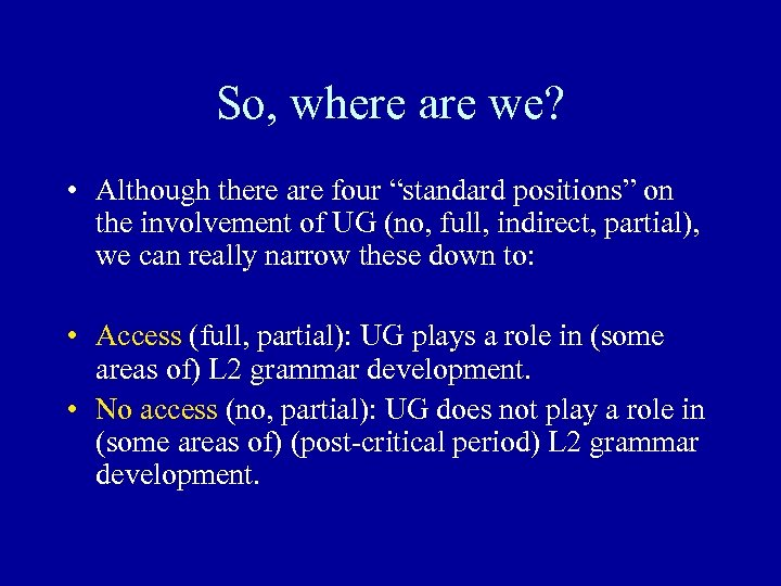 """So, where are we? • Although there are four """"standard positions"""" on the involvement"""