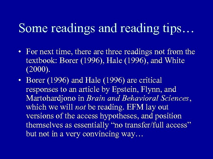 Some readings and reading tips… • For next time, there are three readings not
